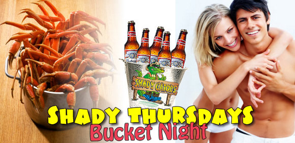 Shady Bucket Night & Ladies Night Every Thursday at Shady Gators